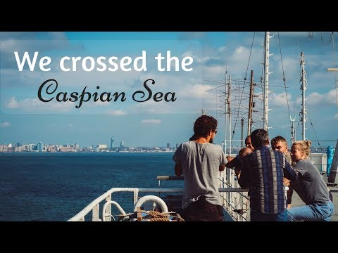 We took a ferry across the Caspian Sea ( Baku - Aktau)