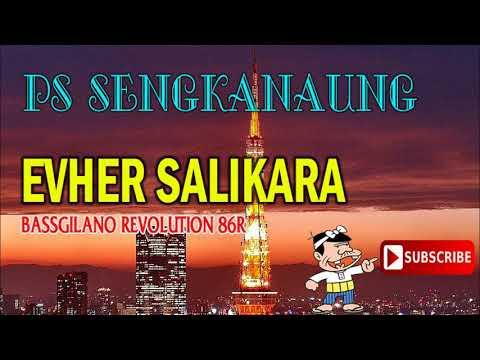 Ever Salikara Basgilano - PS Sengkananung Special  New !!! 2018