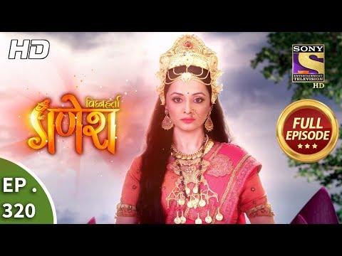 Vighnaharta Ganesh - Ep 320 - Full Episode - 12th November, 2018