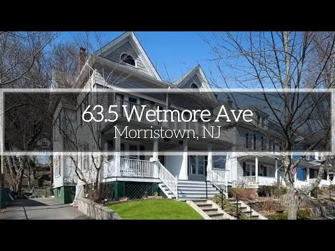 63.5 Wetmore Ave, Morristown, NJ - Video Tour