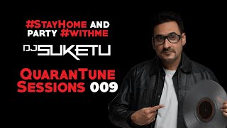 #StayHome and Party #WithMe | DJ Suketu | QuaranTune Sessions 009