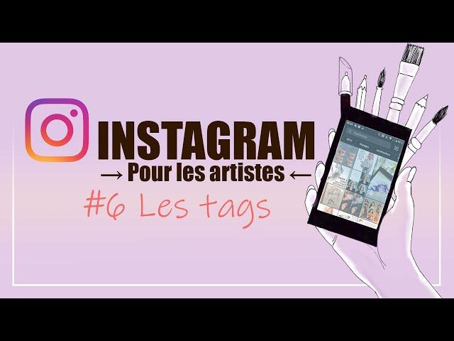 Comment utiliser de façon efficace les tags sur Instagram ? - INSTAGRAM pour les artistes 2021