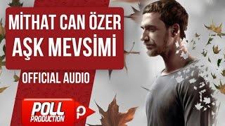 MİTHAT CAN ÖZER - AŞK MEVSİMİ ( OFFICIAL AUDIO )