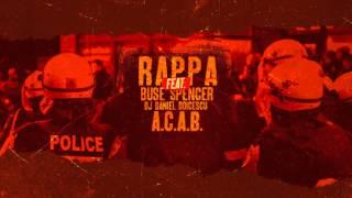 RAPPA - A.C.A.B. (cu Buse Spencer și DJ Daniel Doicescu) [Oximoron / 2015]