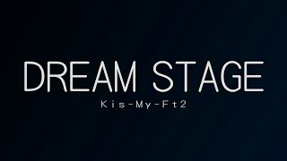 Kis-My-Ft2/DREAM STAGE(キスマイフットツー/ドリームステージ)