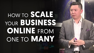 How to Scale Your Business Online: From One to Many(Dan
