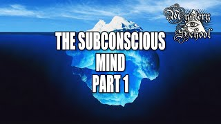 Mystery School Lesson 5: The Subconscious Mind Part 1