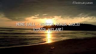 Nine Ball - Hingga Akhir Waktu  Lyric Video  Melan