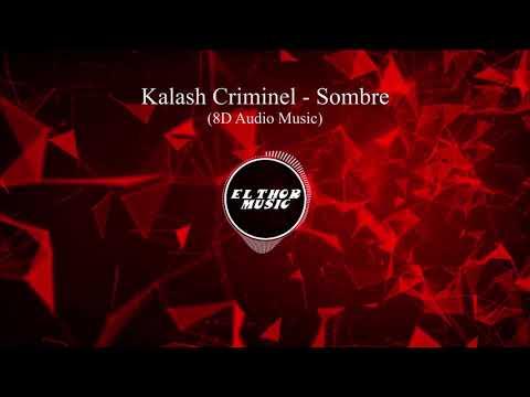 Kalash Criminel - Sombre (8D Audio / 8D Music)