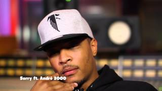 "T.I. Track by Track: ""Sorry (feat. Andre 3000)"""