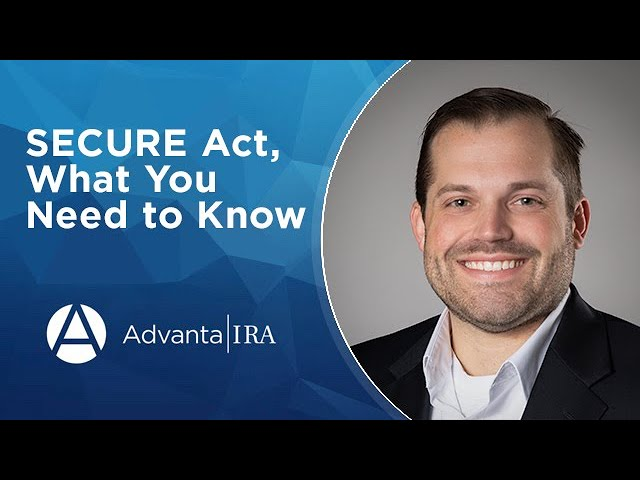 SECURE Act, What You Need to Know