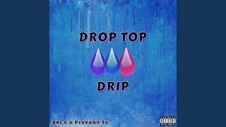 Drop Top Drip (feat. Playboy Ty)