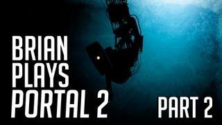 Brian Plays Portal 2 - Part 2