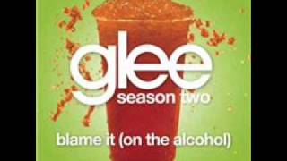 blame it on the alcohol (GLEE CAST VERSION)♪♫