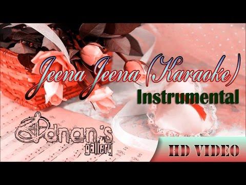 Jeena Jeena Instrumental karaoke