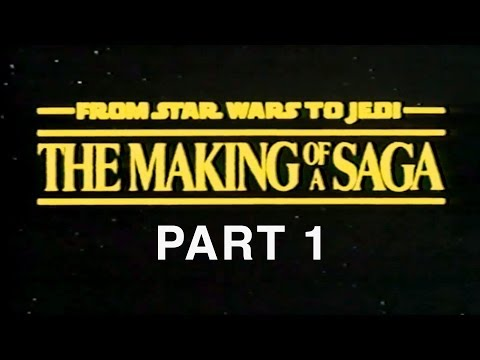 From Star Wars to Jedi: The Making of a Saga (Part 1 of 9)