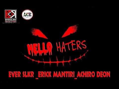 HELLO HATERS (OFFICIAL MUSIC AUDIO) EVER SLKR_ERICK MANTIRI_DJ DEON
