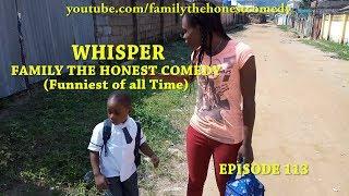 WHISPER (Family The Honest Comedy) (Episode 113)