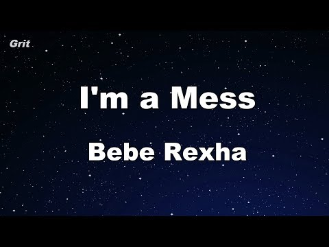 I'm A Mess - Bebe Rexha Karaoke 【With Guide Melody】 Instrumental