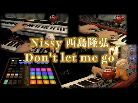 Nissy 西島隆弘 『Don't let me go』 ピアノ 弾いてみた Piano Cover by 翔馬-Shoma- 【HOCUS POCUS 2】