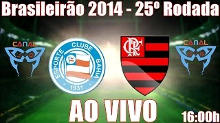 Bahia 02 x 01 Flamengo AO VIVO Brasileirão 25º Rodada (28-09-2014) [CanalJGEsportes]