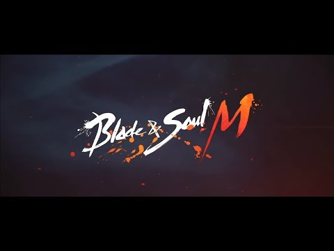 Blade & Soul M GamePlay & Trailer By NcSoft
