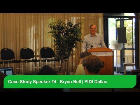 Case Study Speaker #4 - Bryan Bell - PIDI Dallas