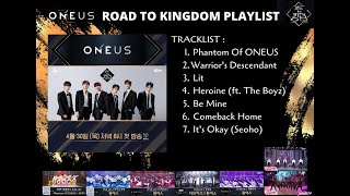 ONEUS   ROAD TO KINGDOM PLAYLIST (Seoho Rap Its Okay BTOB)
