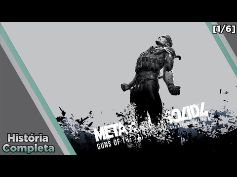 História Completa: Saga Metal Gear - Parte 7 - Metal Gear Solid 4: Guns of the Patriots [1/6]