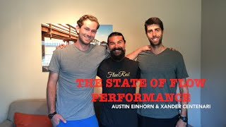 Austin Einhorn & Xander Centenari | The State of Flow Performance | Flow Real | #3