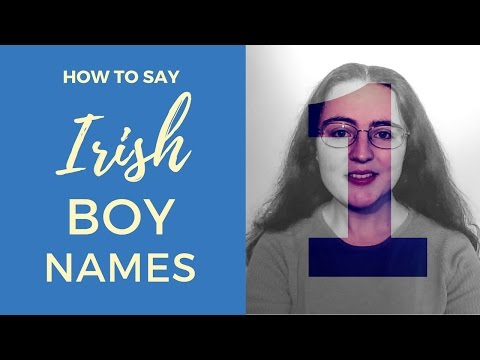 How to say Irish Gaelic Boy Names | Part 1
