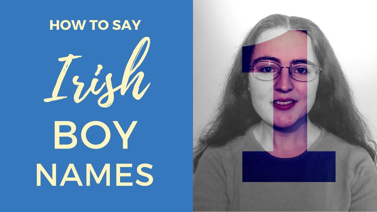 How to say Irish Gaelic Boy Names | Part 1