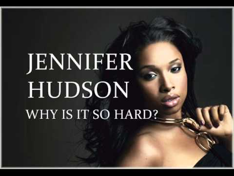 [NEW] Jennifer Hudson-Why Is It So Hard (Lyrics) (I Remember Me) 2011