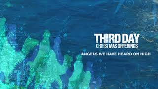 Watch Third Day Angels We Have Heard On High video