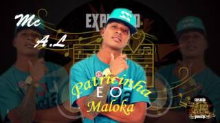 Mc A.L  - A Patricinha  eo Maloka (DJ FAEL) ( DJ GH) (DJ ANTONI) 2017