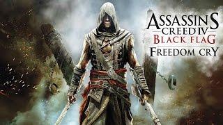 Assassin's Creed 4: Freedom Cry - Весь сюжет игры