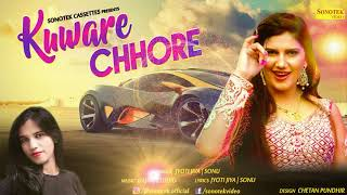 Sapna Chaudhary New Haryanvi Song 2018 kuware chore || Jyoti Jiya , Sonu || Haryanvi Maina