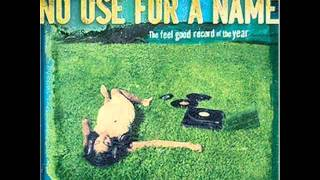 No Use For A Name - Under The Garden