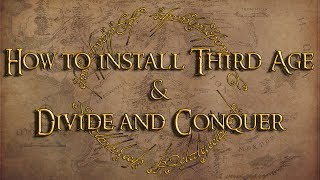 How To Install Third Age + Divide And Conquer [New Guide]