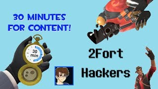 Hackers on 2Fort! [30 Minutes for Content] Team Fortress 2