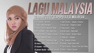 Lagu Malaysia Terbaru 2017-2018 Terpopuler Saat ini - Best Giler 100% Lagu Baru Melayu 2017