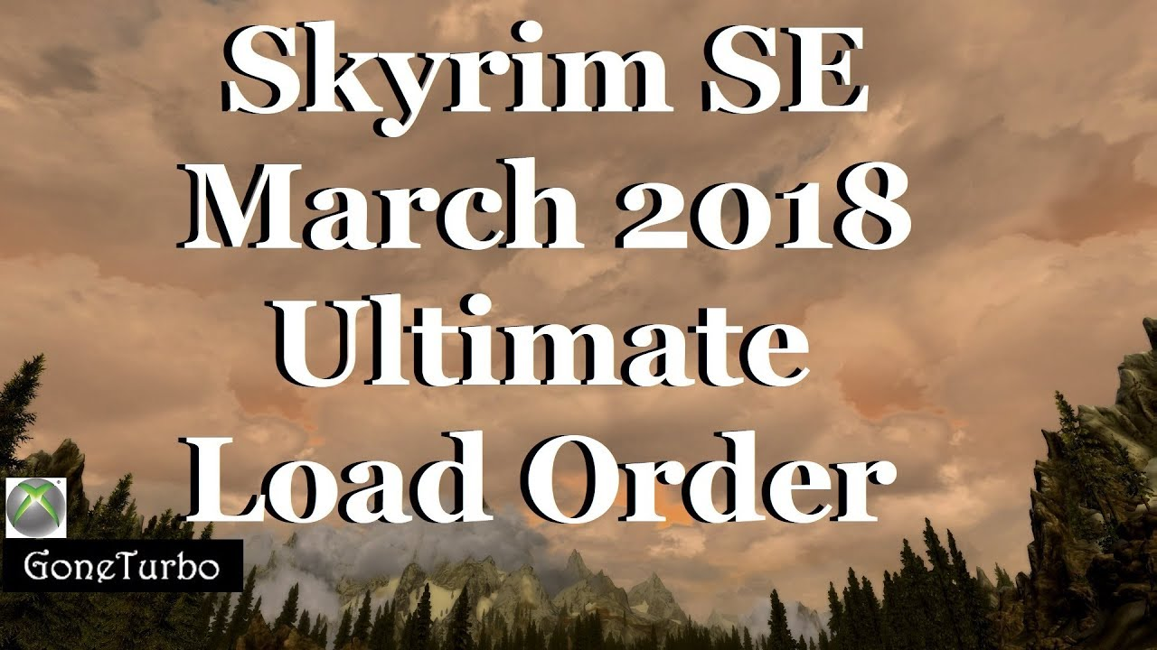 Skyrim SE- March 2018 Ultimate Load Order- Xbox One