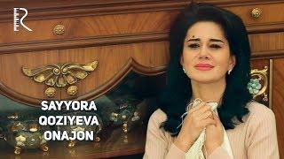 Sayyora Qoziyeva - Onajon | Сайёра Козиева - Онажон