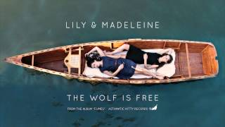 "Lily & Madeleine, ""The Wolf Is Free"" (Official Audio)"