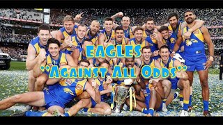 """""""Against All Odds"""" Eagles 2018 Premiers - short story"""