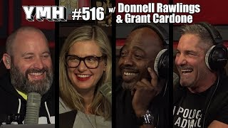 Your Mom's House Podcast - Ep. 516 w/ Donnell Rawlings & Grant Cardone