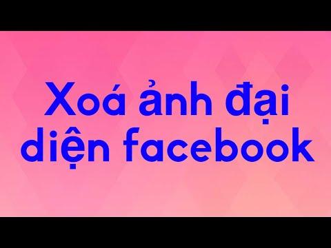 Hướng dẫn cách xóa ảnh đại diện, xoá ảnh bìa facebook trên điện thoại!