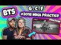 G.C.F 3J @2018 MMA Practice BTS Reaction