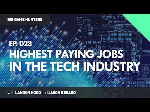 Highest Paying Jobs in the Tech Industry | BIG GAME HUNTERS #028