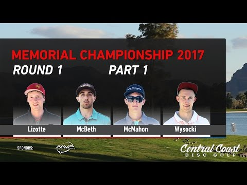 2017 Memorial MPO Round 1 Part 1 - Lizotte, McBeth, McMahon, Wysocki